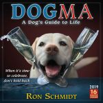 Dogma - A Dog's Guide to Life 16-Month 2019 Square Wall Calendar