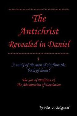 The Antichrist Revealed in Daniel