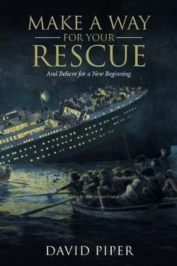 Make a Way for Your Rescue