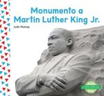Monumento a Martin Luther King Jr. (Martin Luther King Jr. Memorial) (Spanish Version)