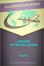 All Around The World: A Series Of Travel Guides, Part 1