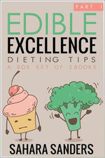 Edible Excellence, Part 1: Dieting Tips