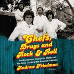 Chefs, Drugs, and Rock & Roll