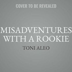 Misadventures with a Rookie