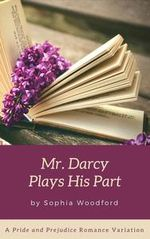 Mr. Darcy Plays His Part