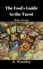 The Fool's Guide to the Tarot. Major Arcana