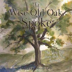 The Wise Old Oak Spoke
