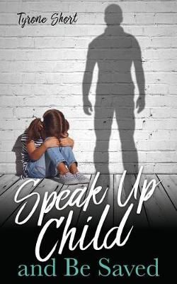 Speak Up Child and Be Saved