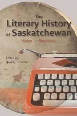 The Literary History of Saskatchewan