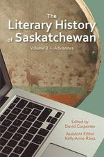 The Literary History of Saskatchewan