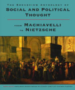 The Broadview Anthology of Social and Political Thought: from Machiavelli to Nietzsche
