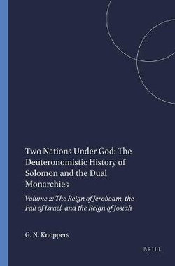 Two Nations Under God: The Deuteronomistic History of Solomon and the Dual Monarchies