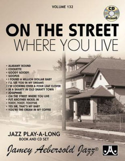 Jamey Aebersold Jazz -- on the Street Where You Live, Vol 132