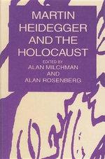 Martin Heidegger and the Holocaust