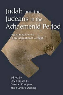 Judah and the Judeans in the Achaemenid Period