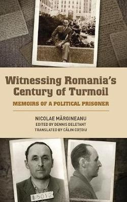 Witnessing Romania`s Century of Turmoil