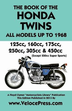 Book of the Honda Twins All Models Up to 1968 (Except Cb250 Super Sports)