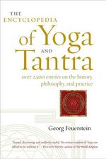 Encyclopedia Of Yoga And Tantra