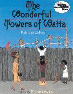 The Wonderful Towers of Watts