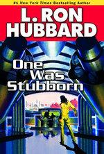 One Was Stubborn
