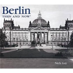 Berlin Then and Now