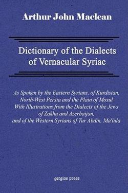 Dictionary of the Dialects of Vernacular Syriac