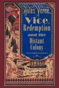 Vice, Redemption and the Distant Colony