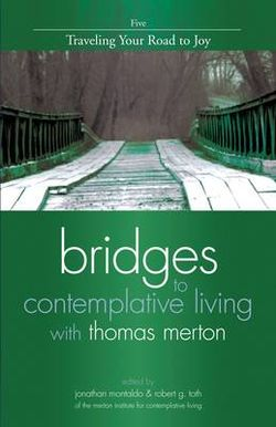 Bridges to Contemplative Living with Thomas Merton: Traveling Your Road to Joy v. 5