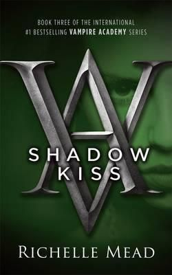 Shadow Kiss: A Vampire Academy Novel Volume 3