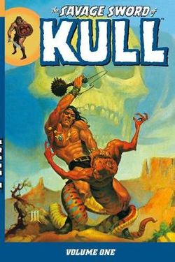 The Savage Sword Of Kull Volume 1
