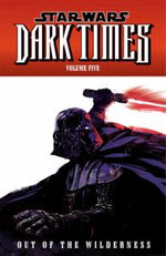 Star Wars: Dark Times: Out of the Wilderness Volume 5