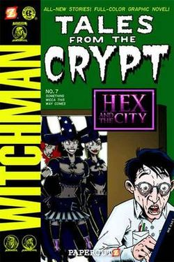 Tales from the Crypt #7: Something Wicca This Way Comes