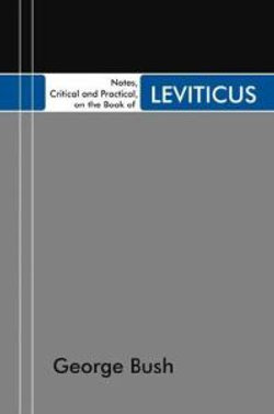 Notes, Critical and Practical, on the Book of Leviticus