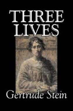 Three Lives by Gertrude Stein, Fiction, Literary