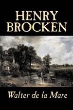 Henry Brocken by Walter de la Mare, Fiction, Fantasy, Literary