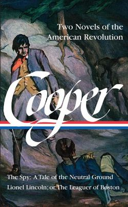 Cooper - Two Novels of the American Revolution