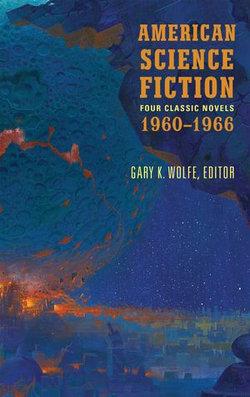 American Science Fiction: Four Classic Novels 1960-1966 (LOA #321)