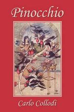 Pinocchio, as First Translated into English by M. A. Murray and Illustrated by Charles Folkard (Yesterday's Classics)