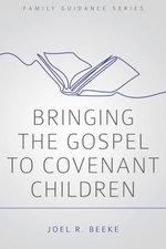 Bringing the Gospel to Covenant Children