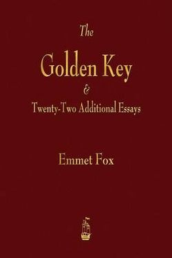 The Golden Key and Twenty-Two Additional Essays