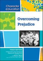 Overcoming Prejudice