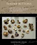 Tender Buttons Objects--Food--Rooms