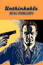 Unthinkable by Rog Phillips, Science Fiction, Fantasy, Adventure
