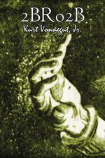 2br02b by Kurt Vonnegut, Science Fiction, Literary