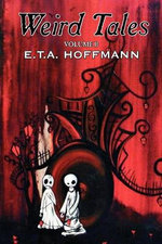 Weird Tales, Vol. II by E.T A. Hoffman, Fiction, Fantasy