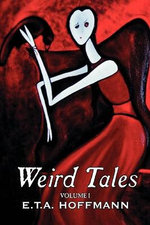 Weird Tales. Vol. I by E.T A. Hoffman, Fiction, Fantasy