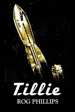 Tillie by Rog Phillips, Science Fiction, Fantasy, Adventure