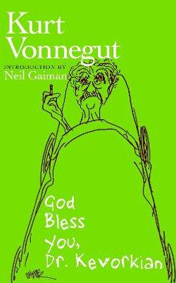 God Bless You, Dr. Kevorkian