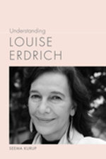 Understanding Louise Erdrich