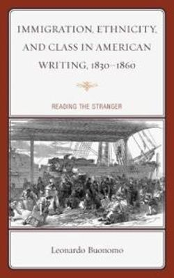 Immigration, Ethnicity, and Class in American Writing, 1830-1860